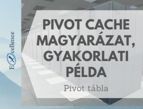 Pivot tábla – Pivot cache fogalma – Gyakorlati példa
