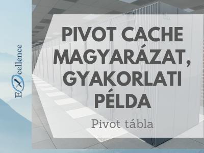 Pivot cache magyarázat