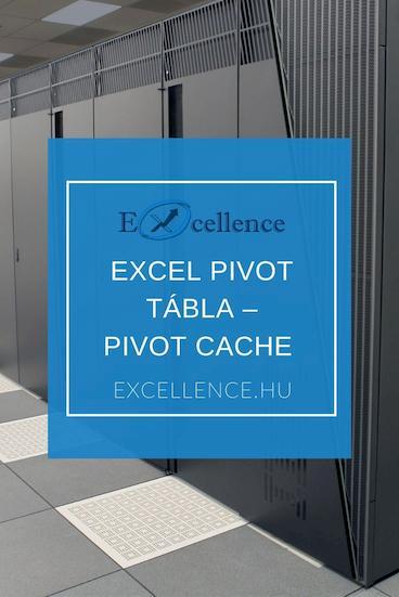 Excel PIVOT tábla - PIVOT cache fogalma